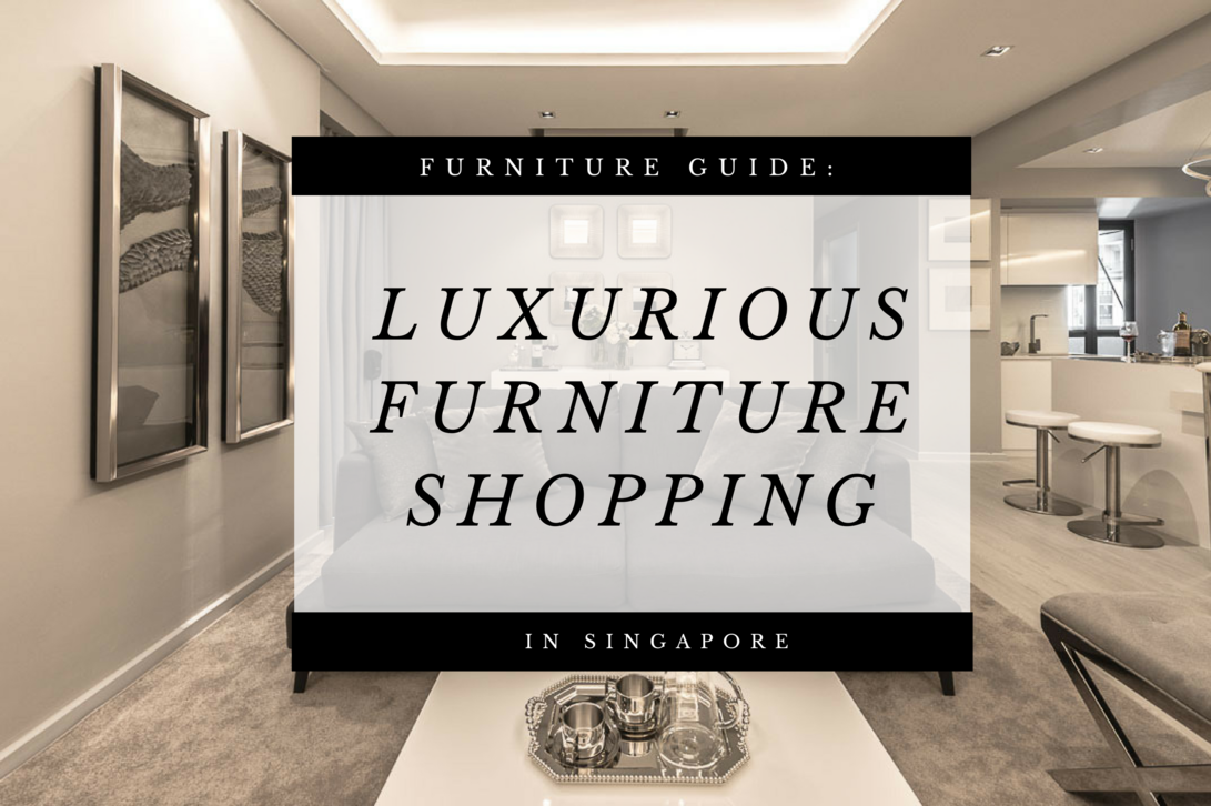 Only the Best: Buying Luxurious Furniture in Singapore