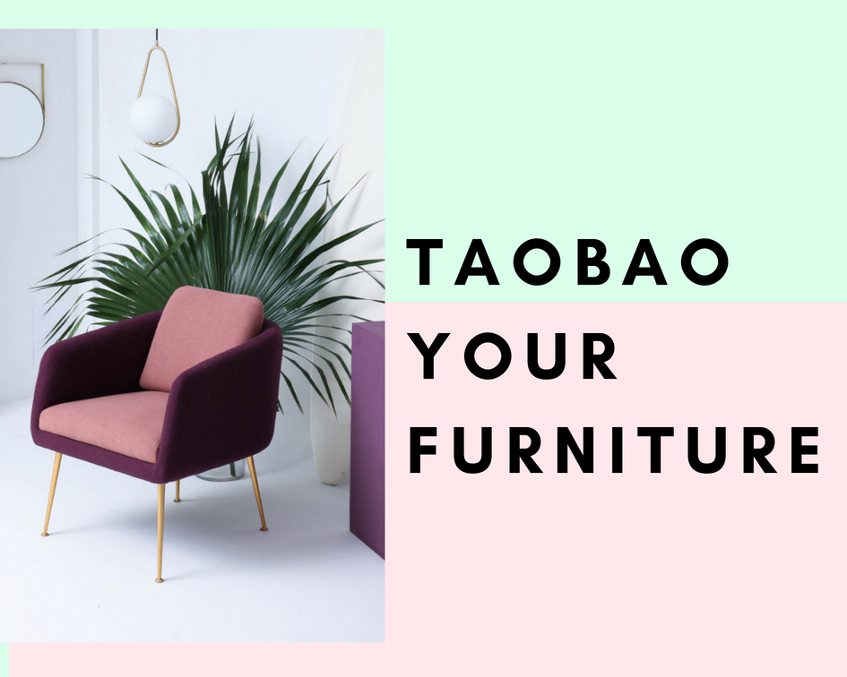 Stretch your Dollar: Taobao your Furniture