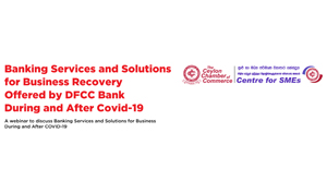 DFCC partners Ceylon Chamber to host webinar guiding SMEs through the COVID-19 outbreak