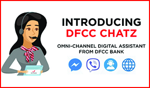 DFCC Bank introduces DFCC Chatz, the Omni channel Chatbot to respond to customer queries seamlessly