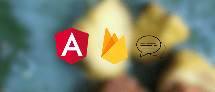 Angular 9 Tutorial: Creating Firebase Chat Web App