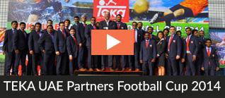 TEKA UAE Partners Football Cup 2104