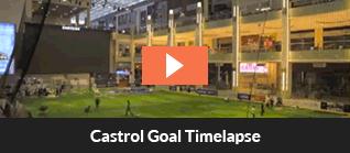 Castrol Goal Timelapse