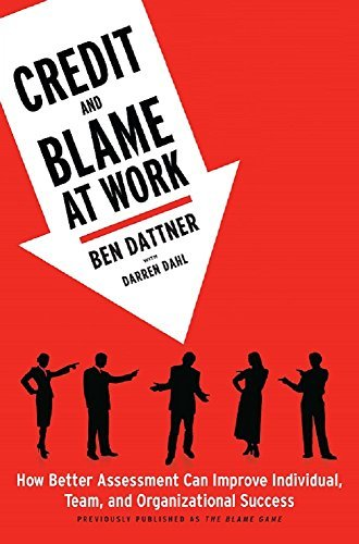 Credit and Blame at Work-How Better Assessment Can Improve Individual, Team and Organizational Success.jpg