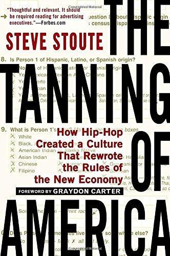 The Tanning of America- How Hip-Hop Created a Culture That Rewrote the Rules of the New Economy.jpg