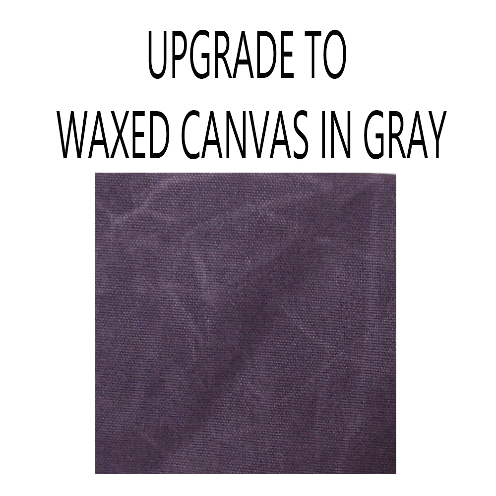 UPGRADE -WAXED CANVAS GRAY.jpg