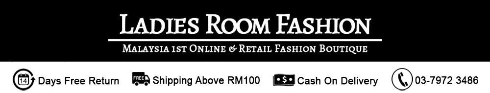 Ladies Room Fashion | Malaysia 1st Online & Retail Fashion Boutique