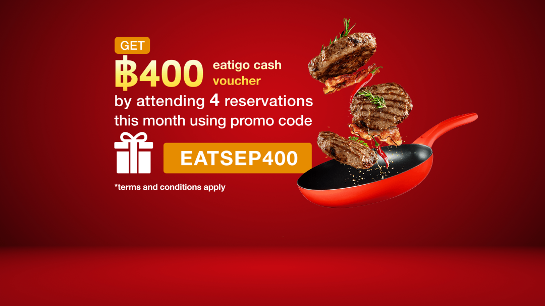 Attend 4 reservations, with EATOCT400 to get ECV for 400THB. 6