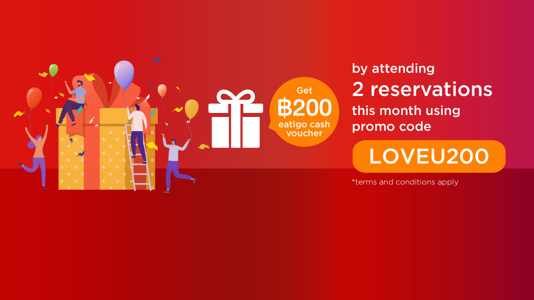 Attend 2 reservations, get 200THB  with LOVEU200 promo! 9