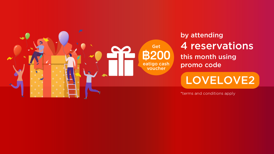 Attend 4 reservations, with LOVELOVE2 to get ECV for 200THB. 7