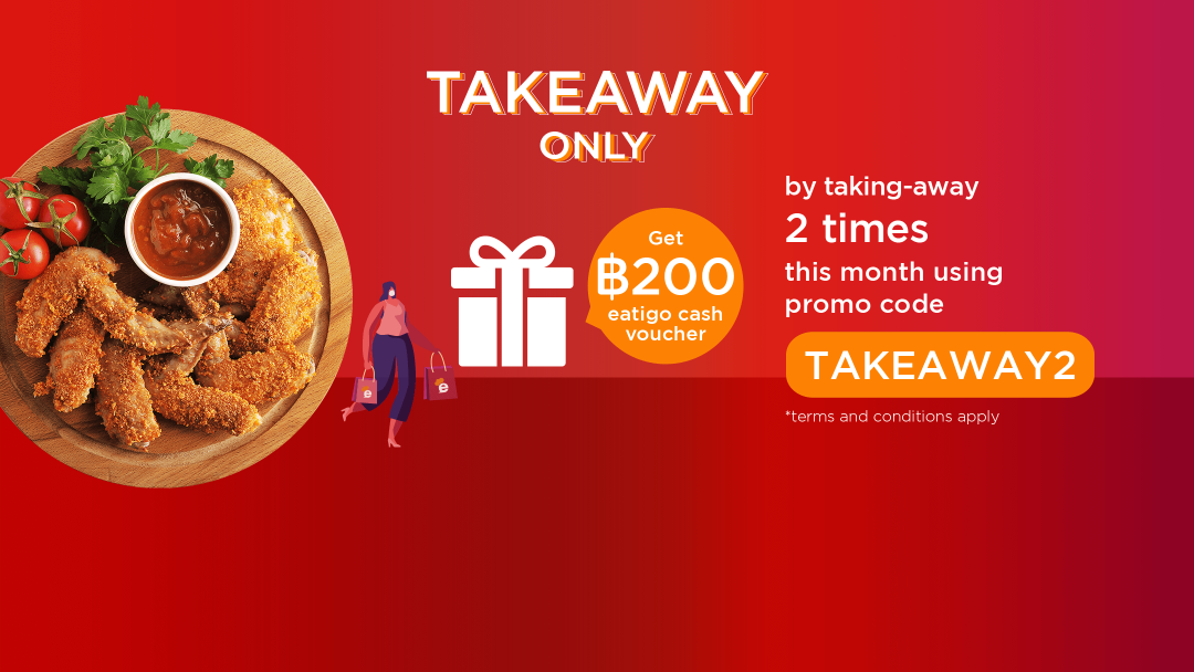 Attend 2 reservations, get 200THB  with TAKEAWAY2 promo! 10