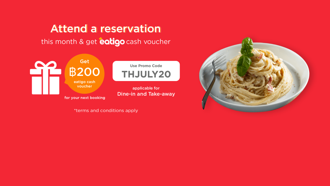 Apply THJULY20 for your first reservation and get Eatigo cash voucher 200THB for your next reservation. 5