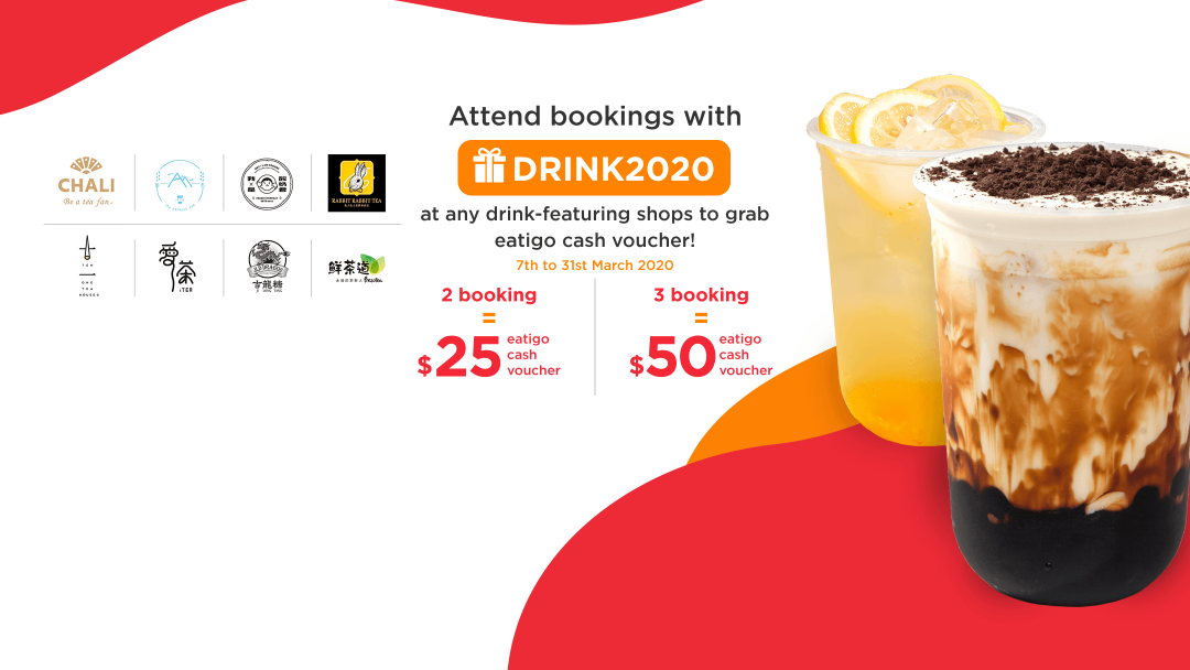 "Attend bookings with ""DRINK2020"" to get eatigo $25 / $50 cash vouchers! 8"