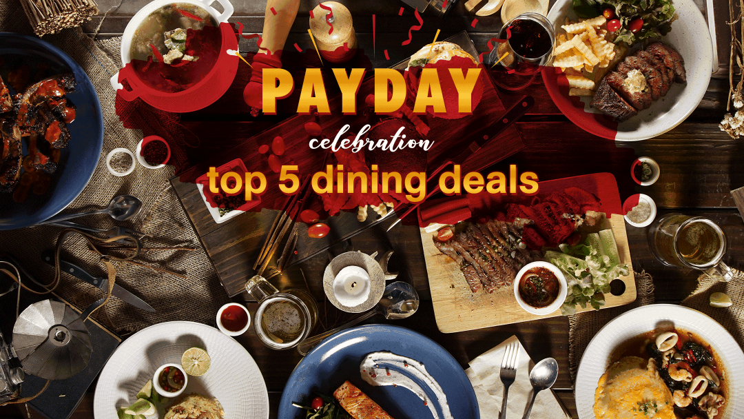 Payday Celebration: Top 5 Dining Deals 9