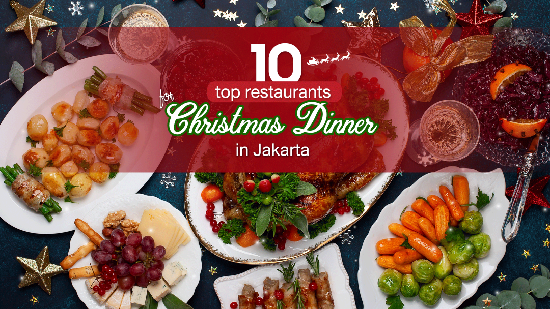 10 Top Restaurants for Christmas Dinner in Jakarta 2