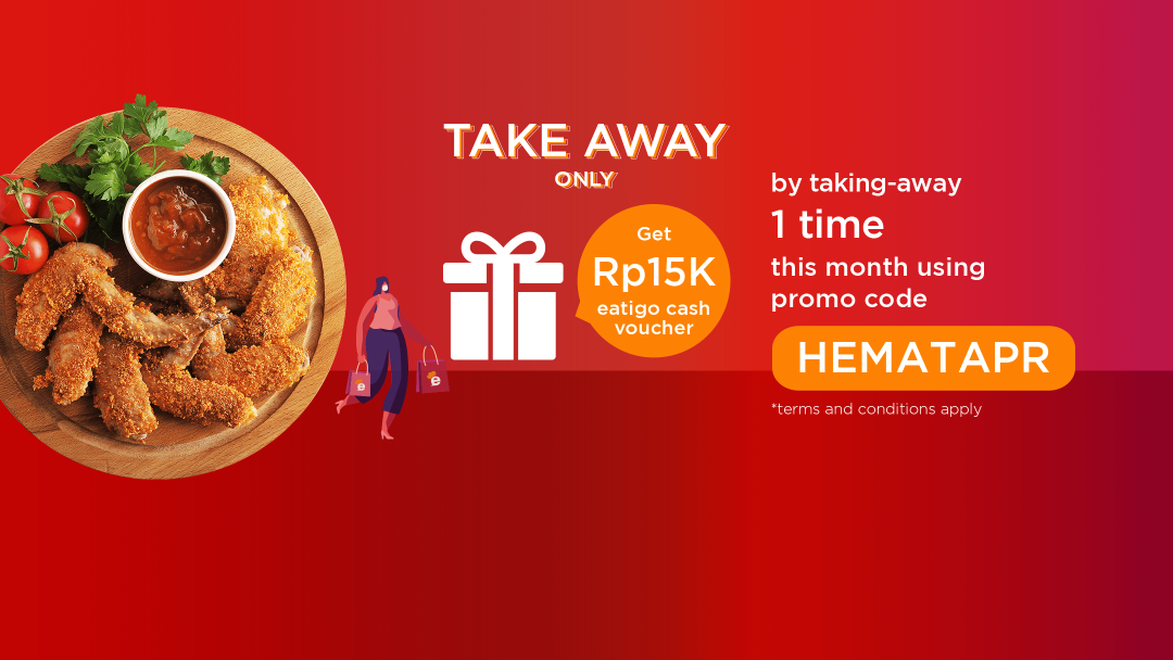 Attend ONE takeaway reservation with promo code this April to receive IDR15k Eatigo Cash Voucher! 7