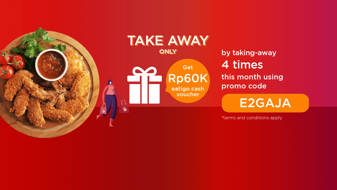 Attend FOUR takeaway reservation with promo code this April to receive IDR60k Eatigo Cash Voucher! 9