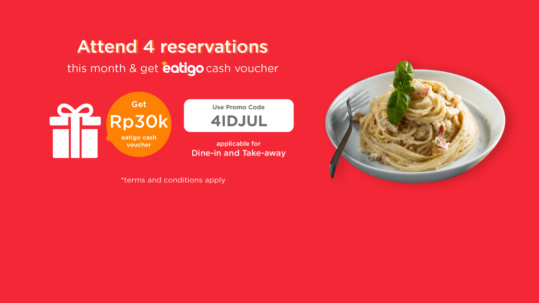 Attend FOUR reservation with promo code this July to receive IDR30k Eatigo Cash Voucher! 5