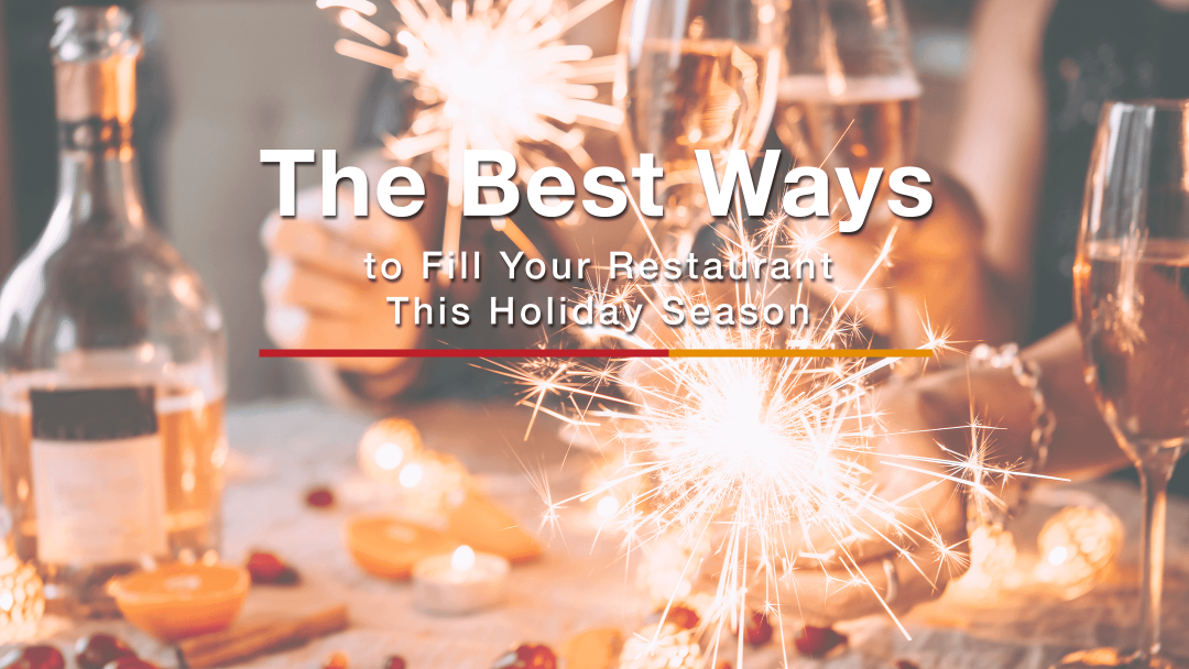 The Best Ways to Fill Your Restaurant This Holiday Seasons