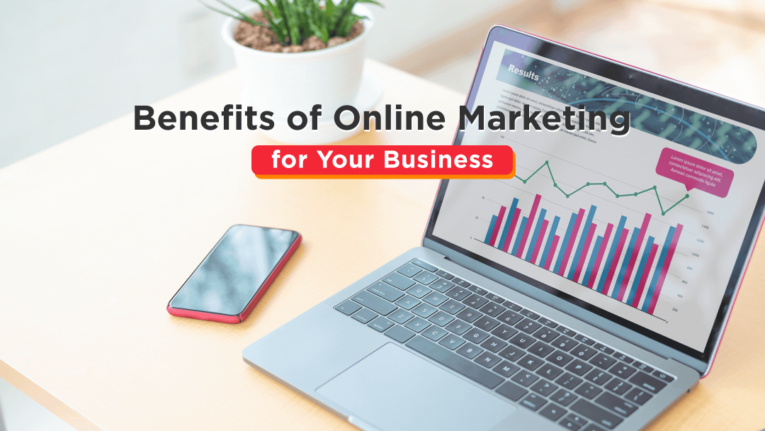 Benefits of Online Marketing-for Your Business