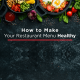 HQ Blog How to Make Your Restaurant Menu Healthy