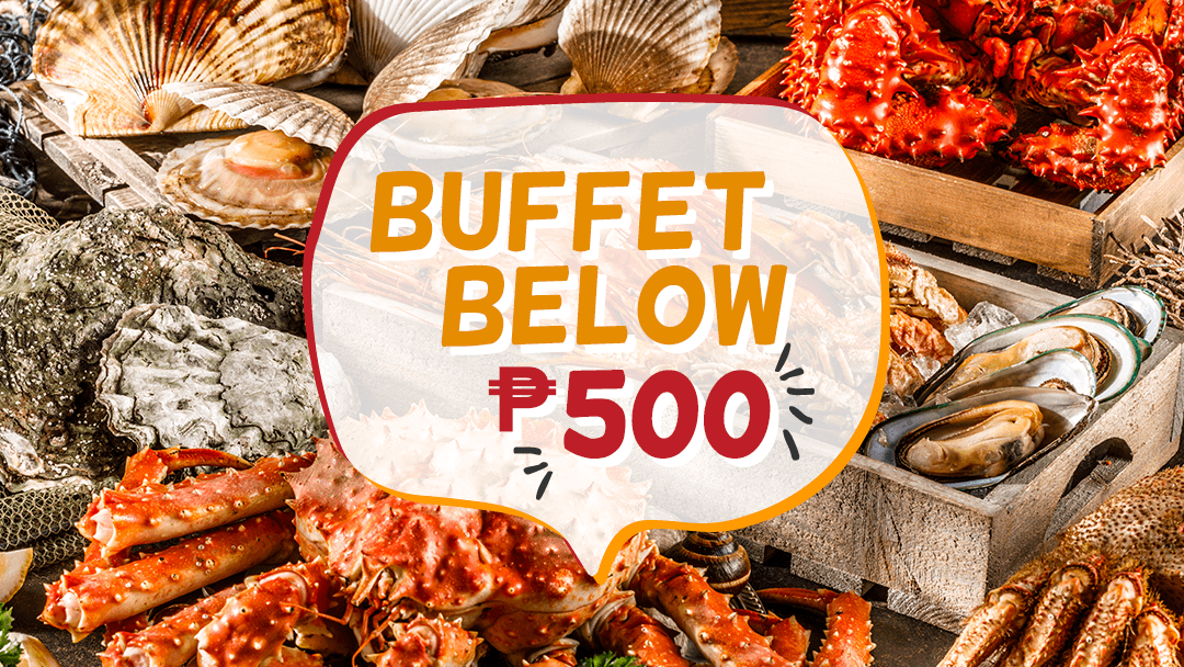 Buffet Below P500 2