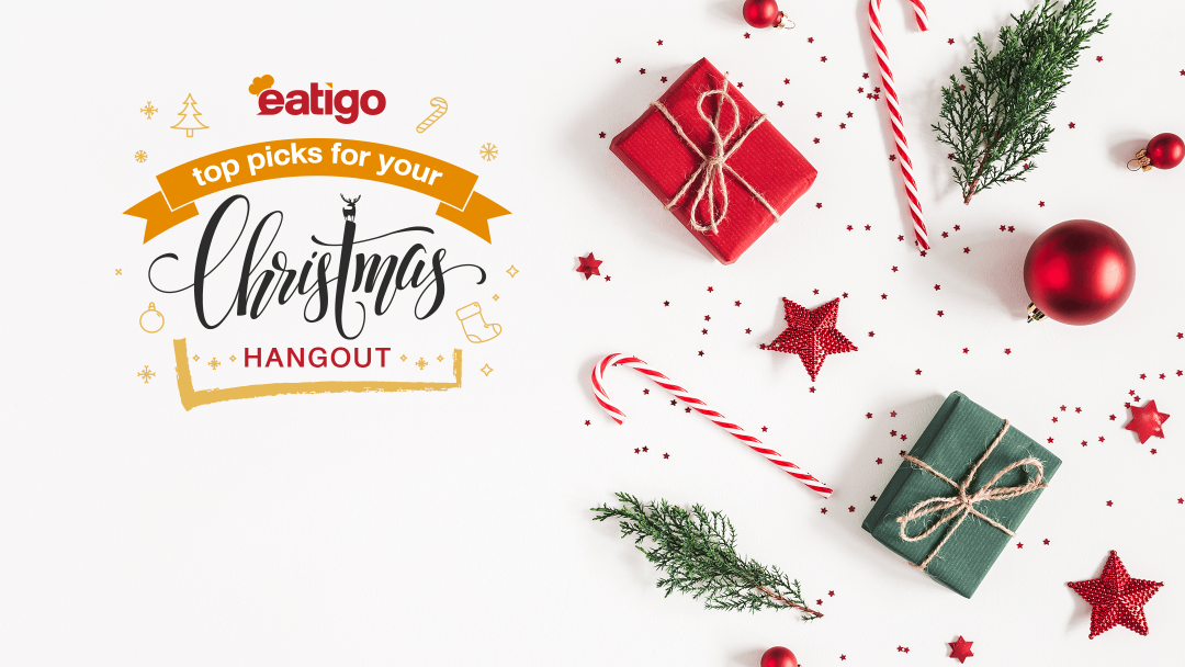 Eatigo Top Picks for your Christmas hangout 49