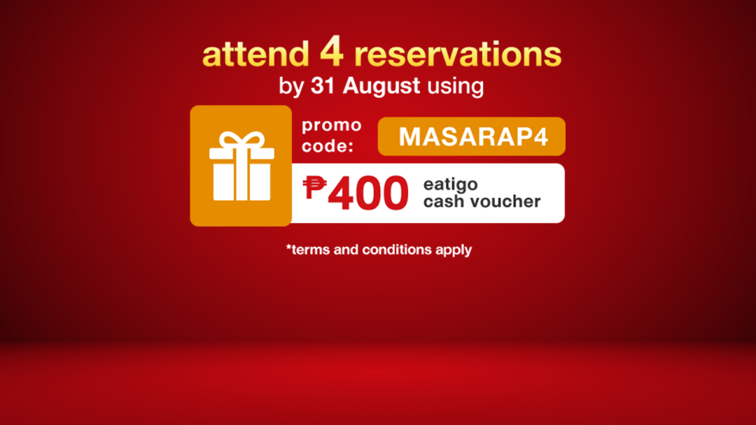 (MASARAP4) Attend reservations with a promo code and receive up to ₱400 Eatigo Cash Voucher! 6