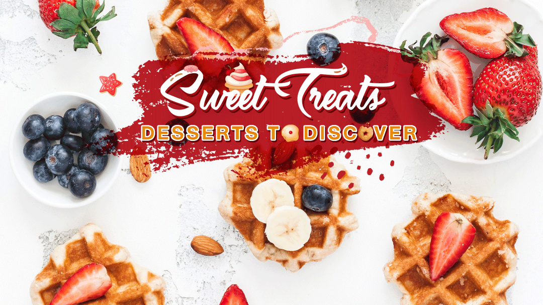 Sweet Treats – Desserts to Discover 2