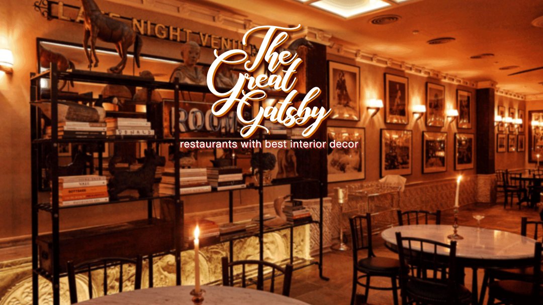 The Great Gatsby: 3 restaurants with best interior decor 5