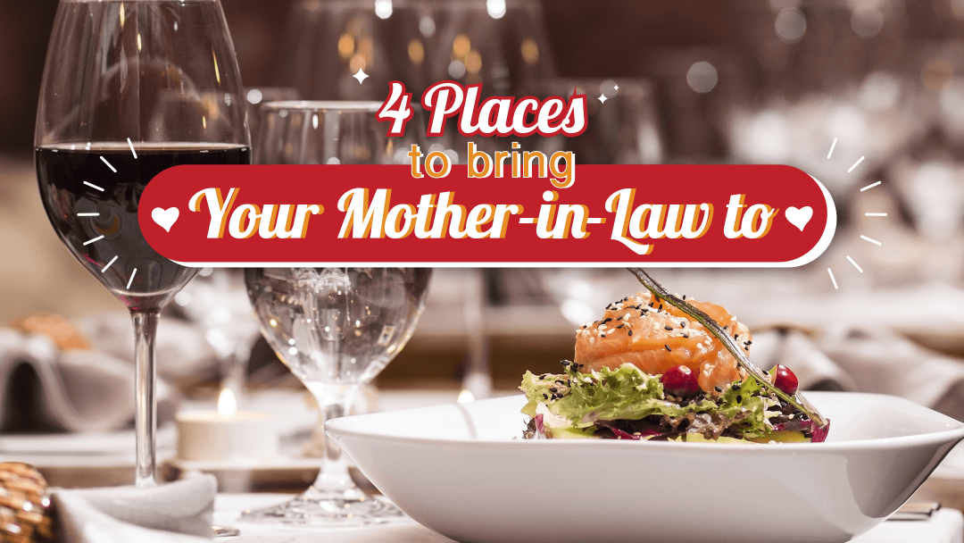 4 places to bring your mother-in-law to 4