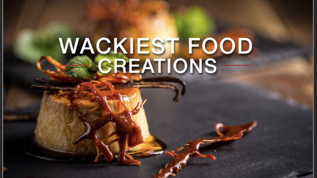 Wackiest Food Creations 12
