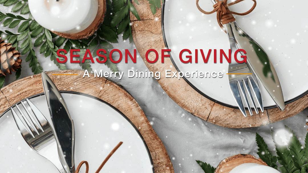 Season of Giving– A Merry Dining Experience 11