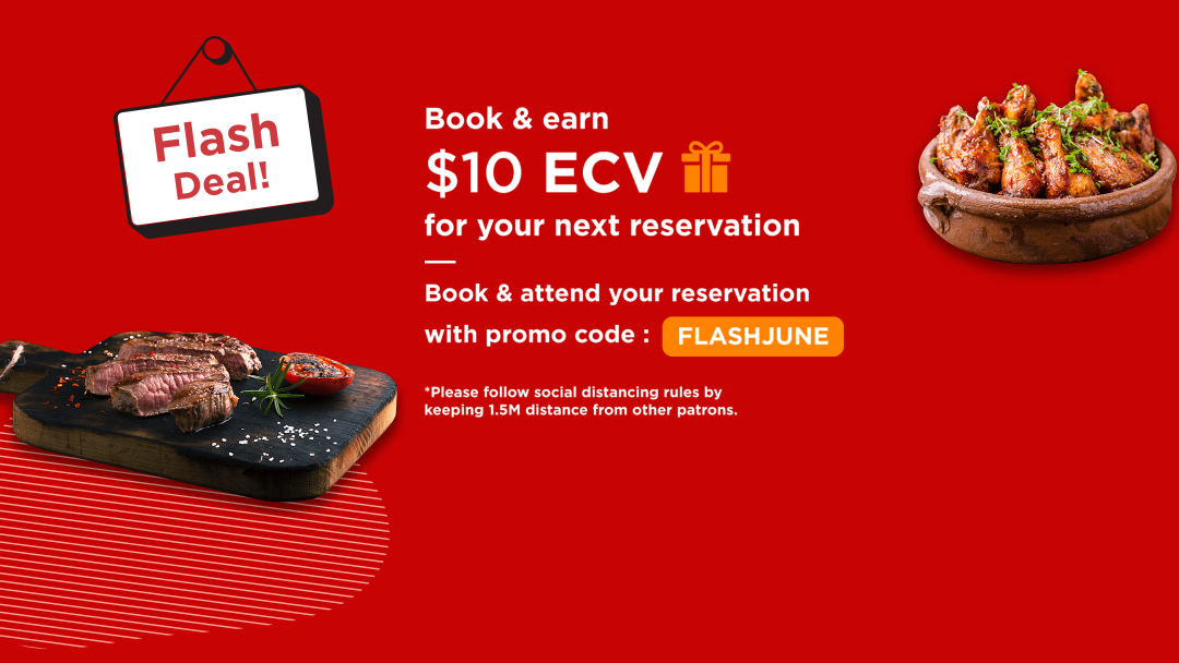 【FLASHJUNE】Attend ONE reservation with promo code this month to receive a $10 eatigo Cash Voucher for next booking! 12