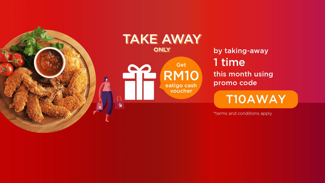 Attend ONE takeaway reservation with promo code this April to receive RM10 Eatigo Cash Voucher! 11