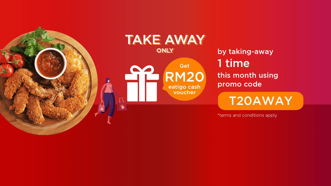 Attend ONE takeaway reservation with promo code this April to receive RM20 Eatigo Cash Voucher! 16