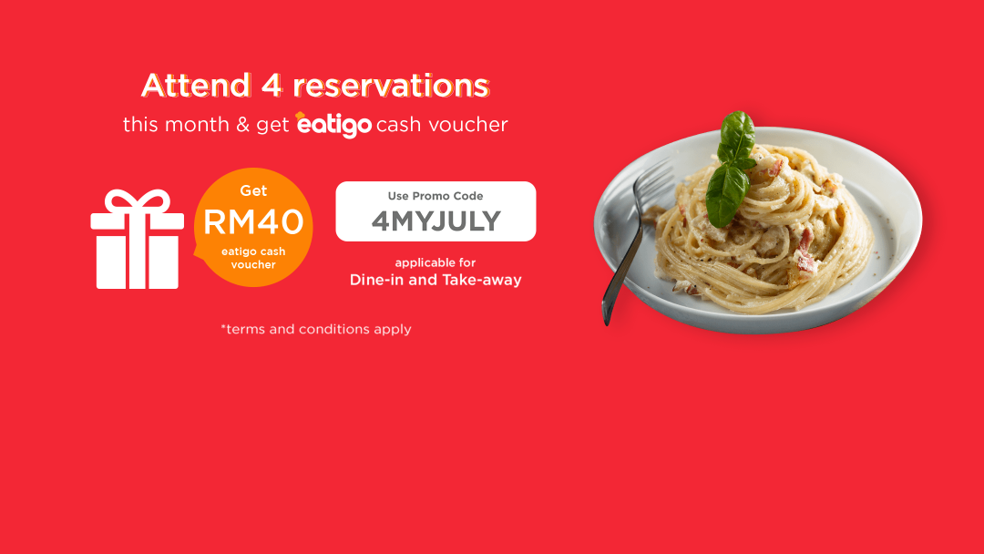 Attend FOUR reservation with promo code to receive RM40 Eatigo Cash Voucher! 4