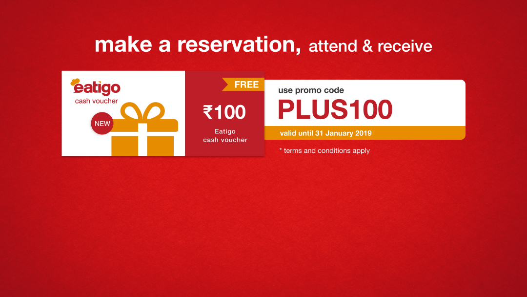 Get ₹100 eatigo cash voucher on your reservation till 31st Jan!! 2
