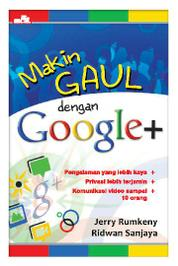 Cover Makin Gaul Dengan Google+ oleh