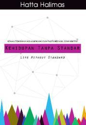 Cover Kehidupan Tanpa Standar (Life Without Standard) oleh