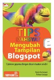 Cover Tips Dahsyat Mengubah Tampilan Blogspot oleh