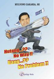 Cover Hutang..?? No Way!! Uang..?? No Problem!! oleh