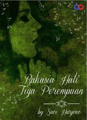 Cover Rahasia Hati Tiga Perempuan oleh