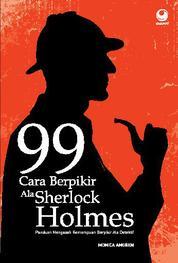 Cover 99 Cara Berpikir Ala Sherlock Holmes oleh