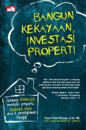 Cover Bangun Kekayaan, Investasi Properti oleh