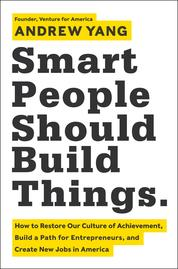 Cover Smart People Should Build Things oleh