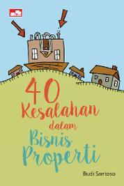 Cover 40 Kesalahan dalam Berbisnis Properti oleh