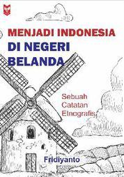 Cover Menjadi Indonesia di Negeri Belanda oleh