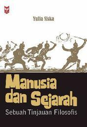 Cover Manusia dan Sejarah : Sebuah Tinjauan Filosofis oleh