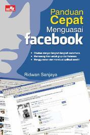 Cover PANDUAN CEPAT MENGUASAI FACEBOOK oleh